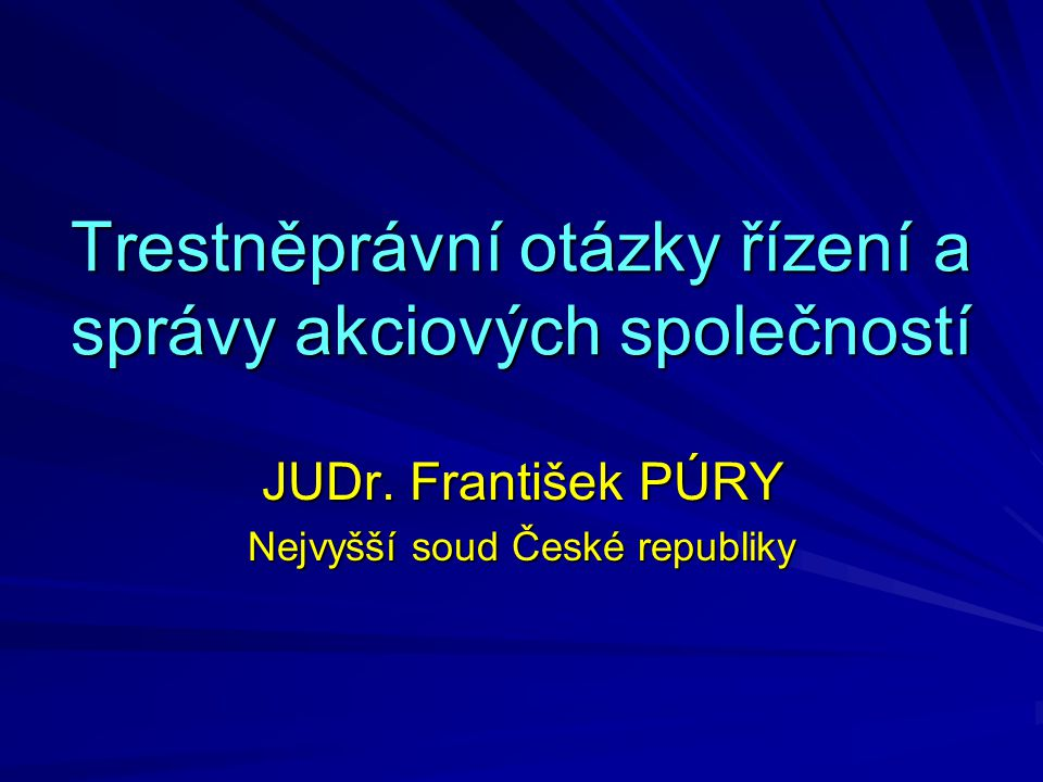 Trestněprávní otázky řízení a správy akciových společností JUDr.