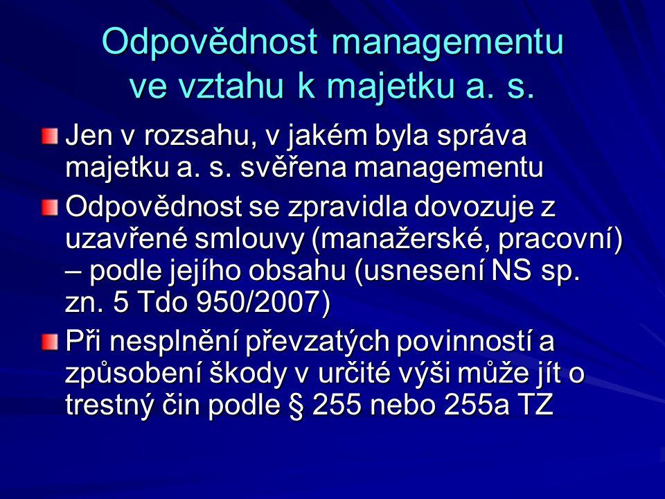 Odpovědnost managementu ve vztahu k majetku a.s. Jen v rozsahu, v jakém byla správa majetku a.