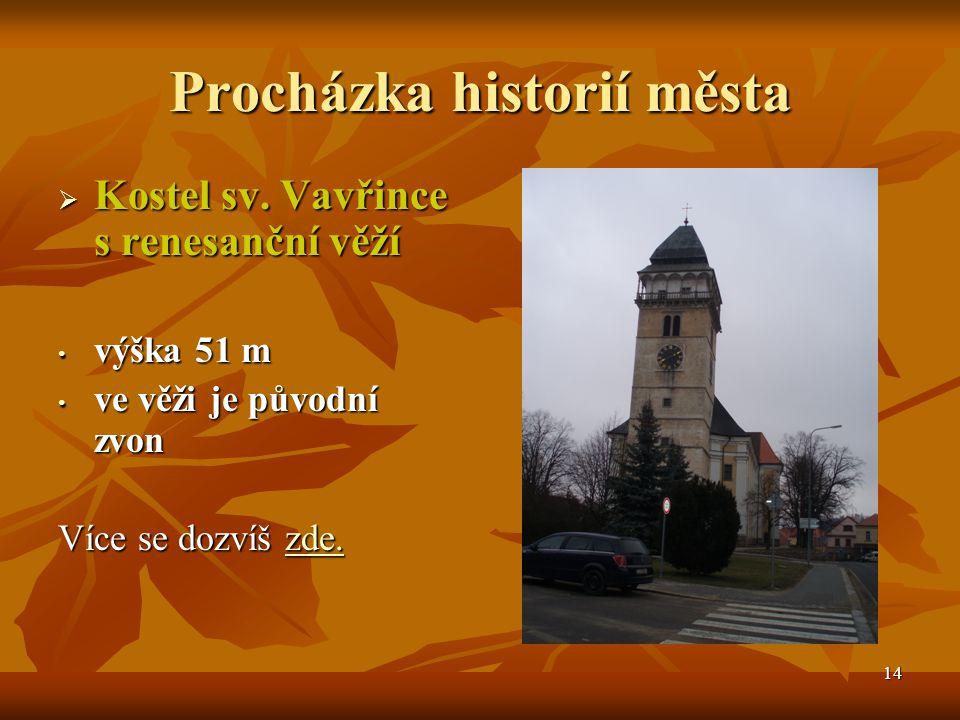 15 Procházka historií města  Barokní klášter  není přístupný veřejnosti více se dozvíš zde zde