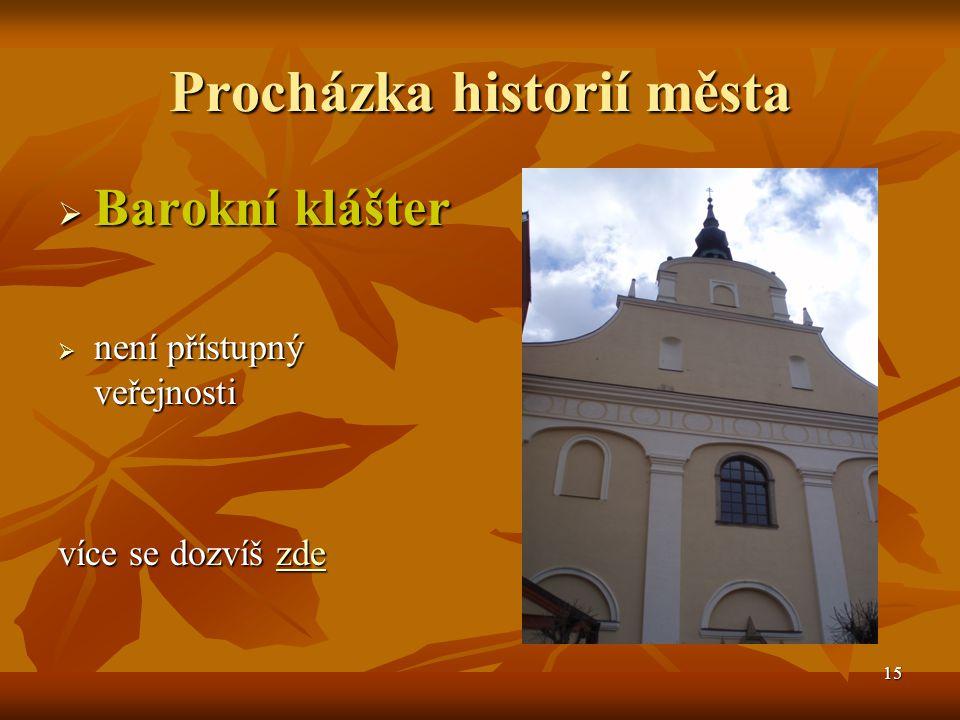 16 Procházka historií města  Pomník kostky cukru v Dačicích byl v roce 1843 vyroben první kostkový cukr na světě v Dačicích byl v roce 1843 vyroben první kostkový cukr na světě více se dozvíš zde zde
