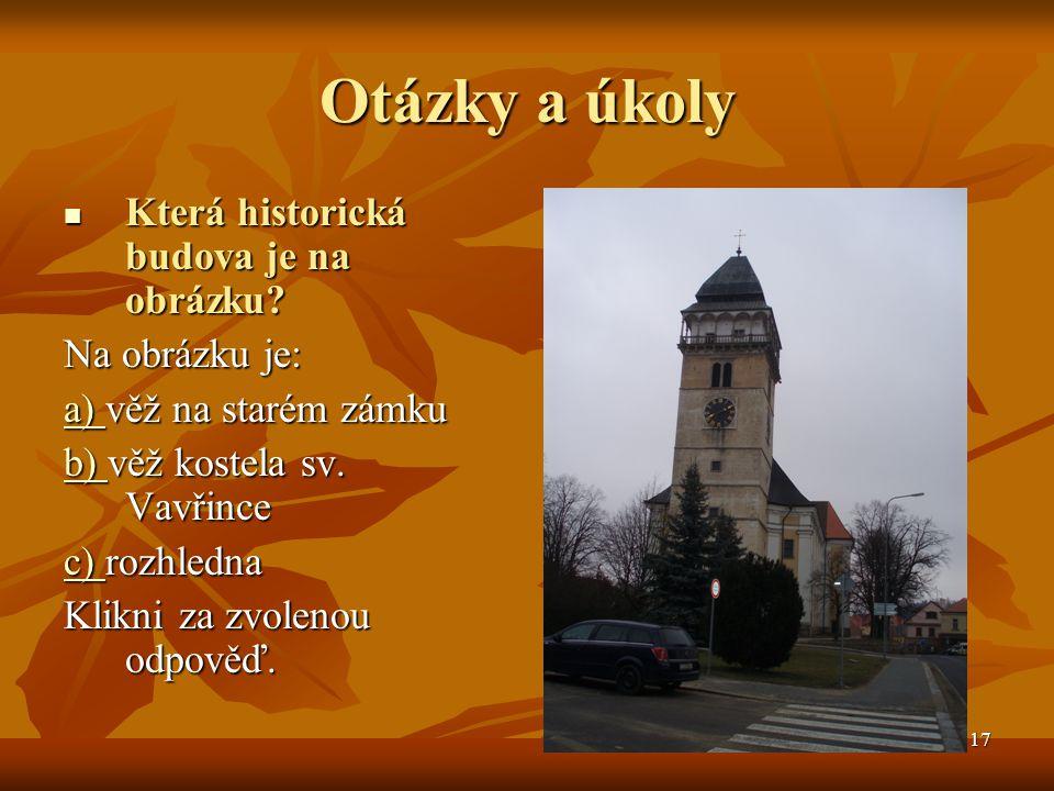 18 Odpověď a) Bohužel, odpověď není správná.U starého zámku není žádná věž.