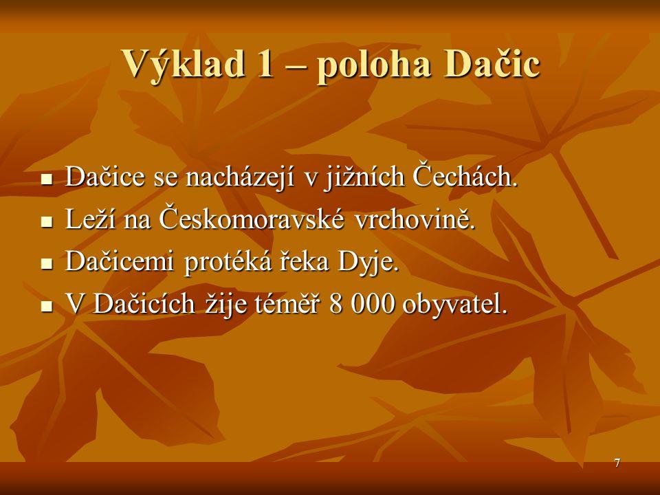 8 Otázky a úkoly Jak se jmenuje řeka, která protéká Dačicemi.