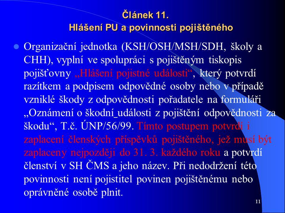11 Článek 11. Hlášení PU a povinnosti pojištěného Článek 11. Hlášení PU a povinnosti pojištěného Organizační jednotka (KSH/OSH/MSH/SDH, školy a CHH),