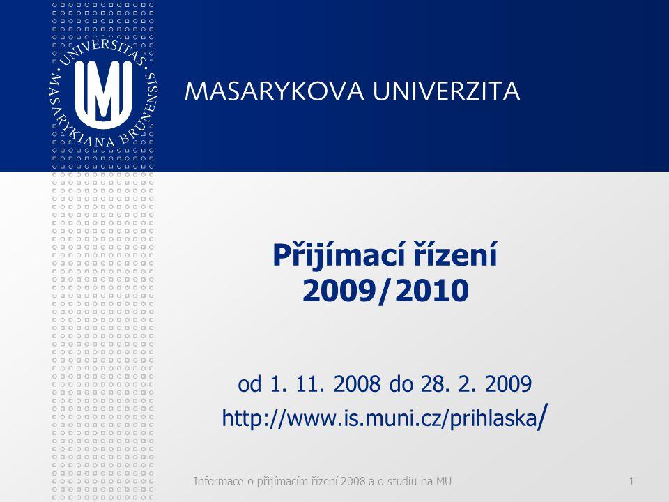 Informace o přijímacím řízení 2008 a o studiu na MU1 Přijímací řízení 2009/2010 od 1.