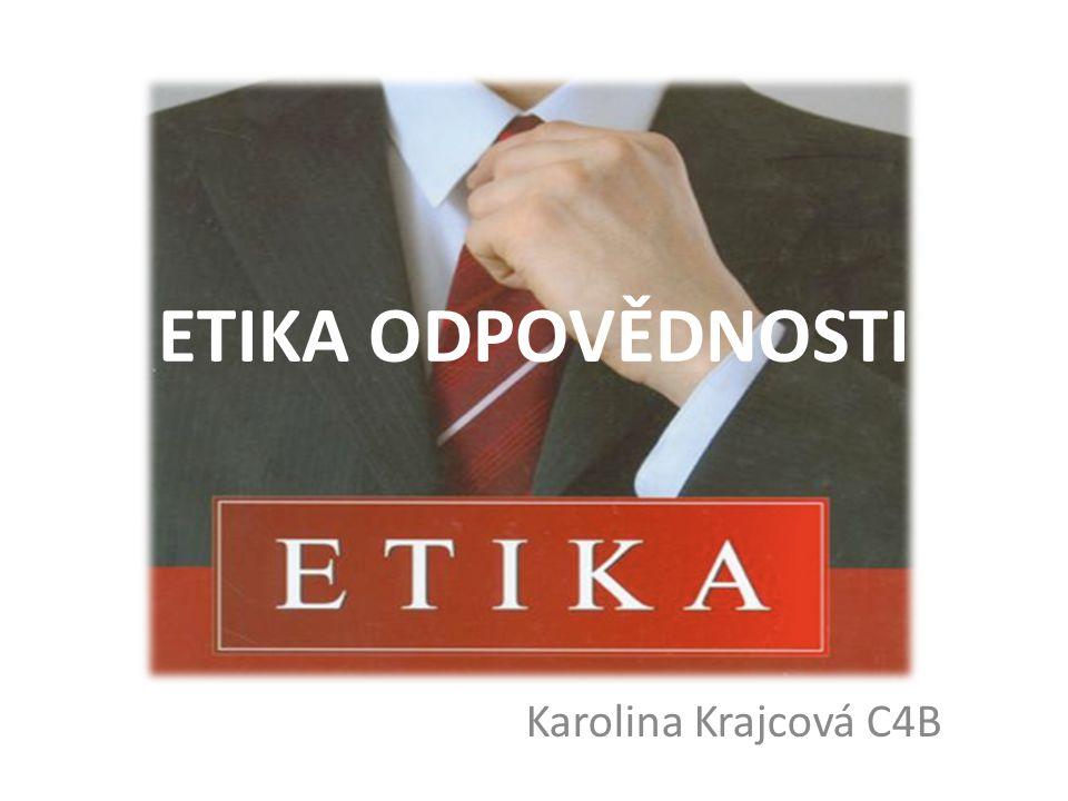 OBSAH pojem ETIKA etika odpovědnosti představitelé otázky zdroje