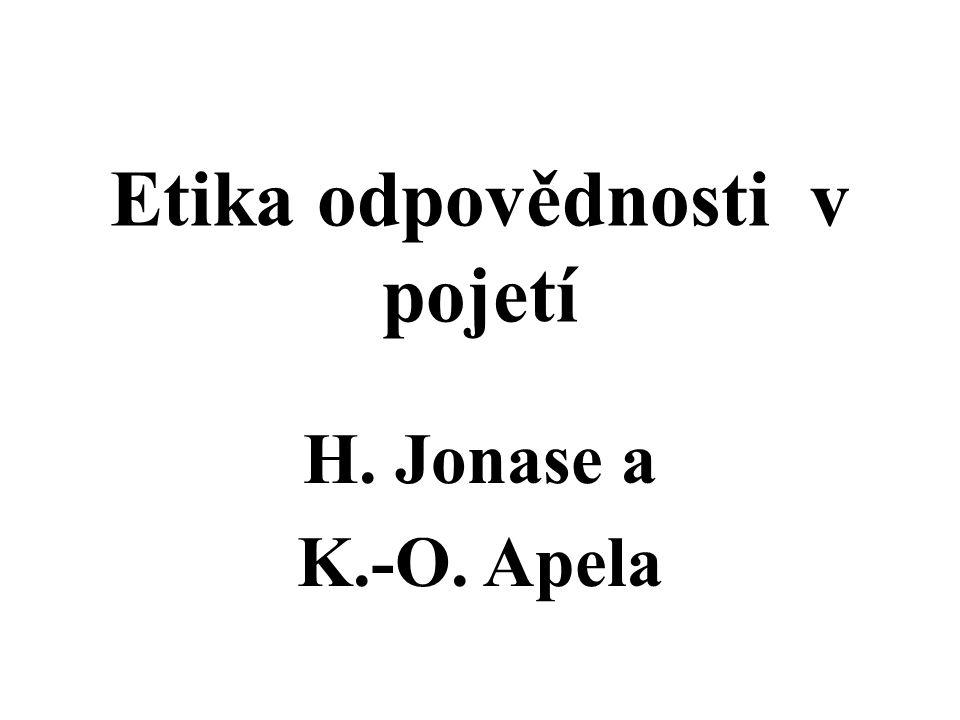 Etika odpovědnosti v pojetí H. Jonase a K.-O. Apela