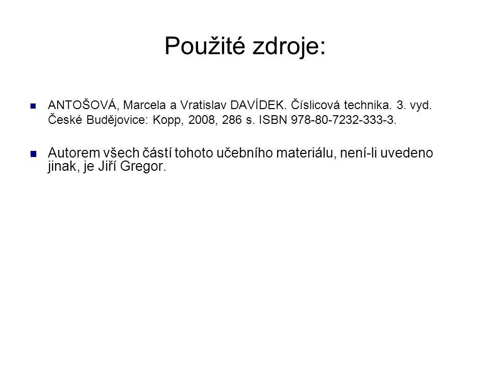 Použité zdroje: ANTOŠOVÁ, Marcela a Vratislav DAVÍDEK. Číslicová technika. 3. vyd. České Budějovice: Kopp, 2008, 286 s. ISBN 978-80-7232-333-3. Autore