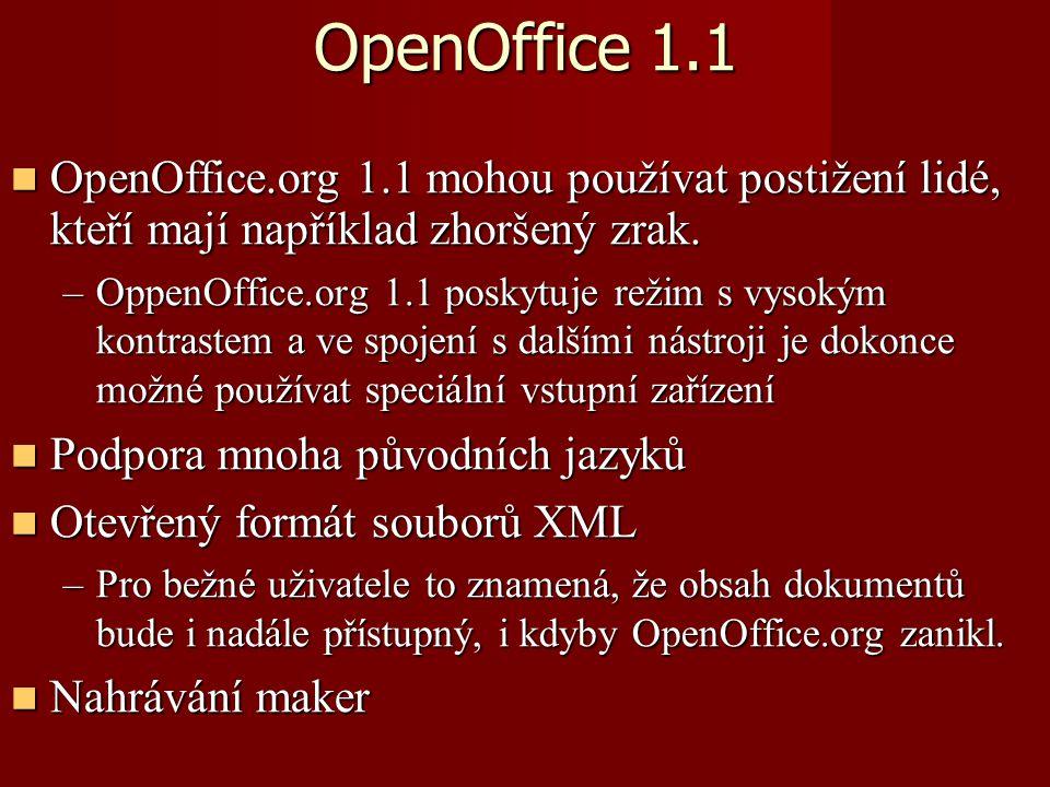 OpenOffice 1.1 OpenOffice.org 1.1 mohou používat postižení lidé, kteří mají například zhoršený zrak.