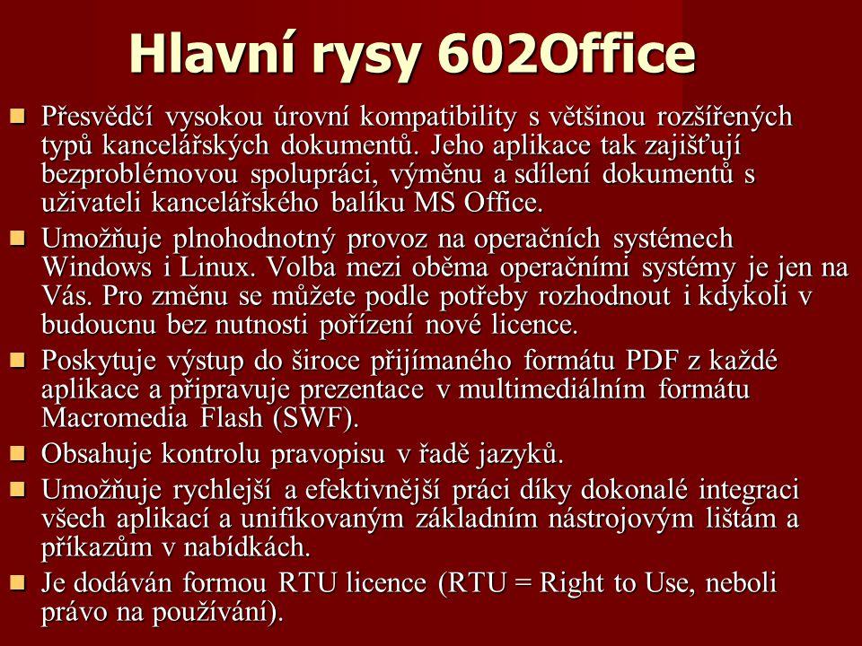 Hlavní rysy 602Office Přesvědčí vysokou úrovní kompatibility s většinou rozšířených typů kancelářských dokumentů.