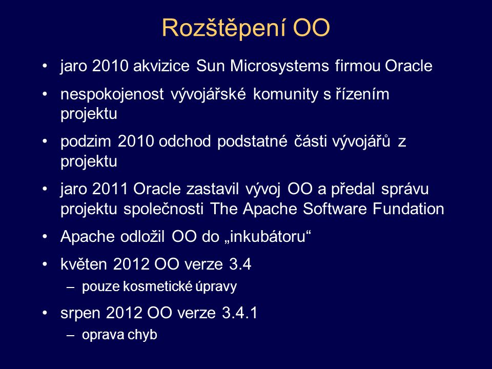LibreOffice podzim 2010 odchod vývojářů OO od Oracle a založena společnost The Document Fundation vývoj LibreOffice první ostrá verze 3.3.0 leden 2011 srpen 2011 verze 3.4.2 vhodná pro firemní nasazení nyní verze 3.6.4 prosinec 2012 beta verze LO 4.0 .