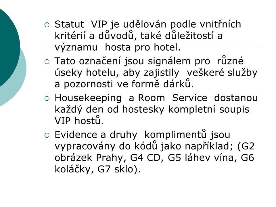  Statut VIP je udělován podle vnitřních kritérií a důvodů, také důležitostí a významu hosta pro hotel.  Tato označení jsou signálem pro různé úseky