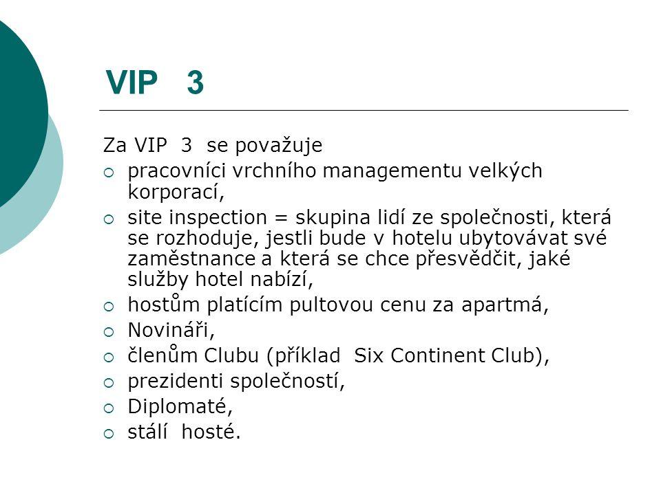 VIP 3 Za VIP 3 se považuje  pracovníci vrchního managementu velkých korporací,  site inspection = skupina lidí ze společnosti, která se rozhoduje, j