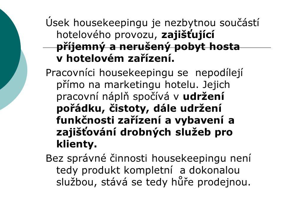 Úsek housekeepingu je nezbytnou součástí hotelového provozu, zajišťující příjemný a nerušený pobyt hosta v hotelovém zařízení. Pracovníci housekeeping