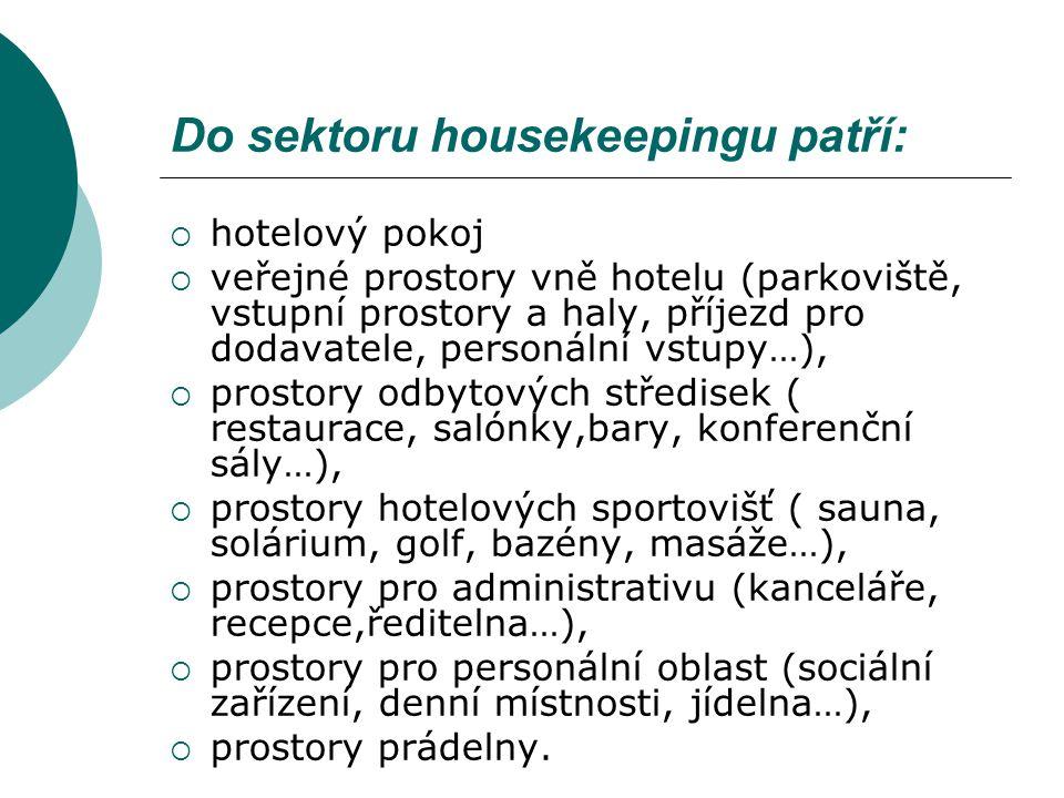 Do sektoru housekeepingu patří:  hotelový pokoj  veřejné prostory vně hotelu (parkoviště, vstupní prostory a haly, příjezd pro dodavatele, personáln