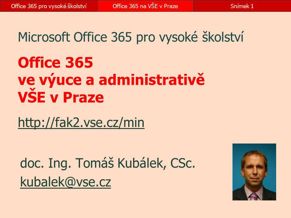 Office 365 pro vysoké školstvíOffice 365 na VŠE v PrazeSnímek 1 Microsoft Office 365 pro vysoké školství Office 365 ve výuce a administrativě VŠE v Pr