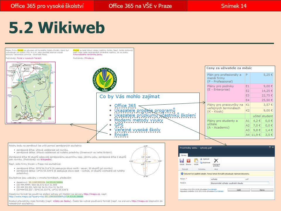 5.2 Wikiweb Office 365 na VŠE v PrazeSnímek 14Office 365 pro vysoké školství