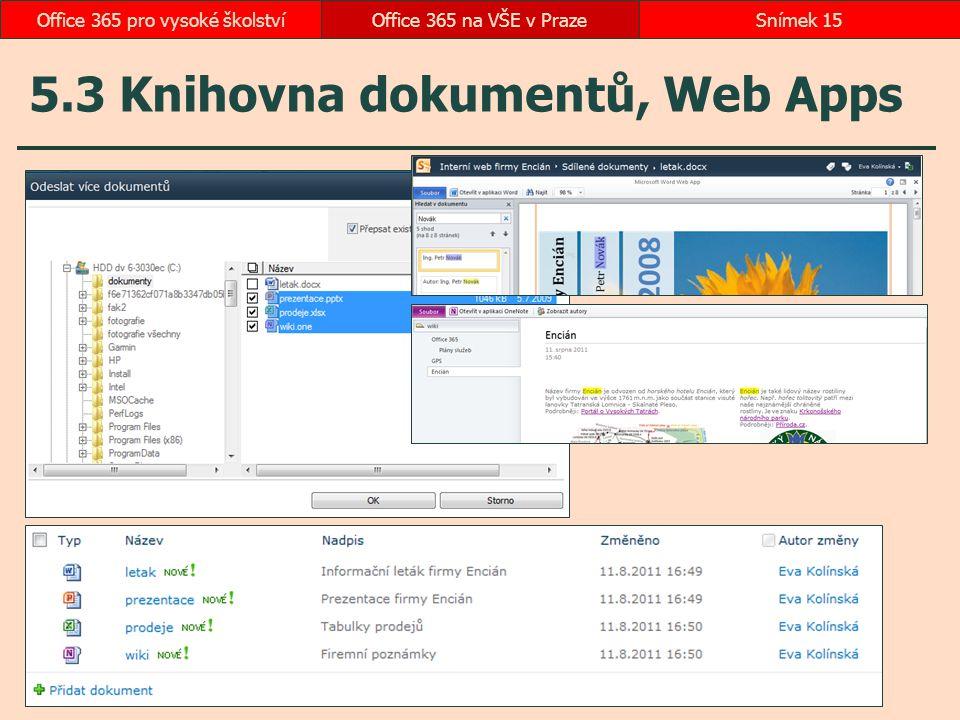 5.3 Knihovna dokumentů, Web Apps Office 365 na VŠE v PrazeSnímek 15Office 365 pro vysoké školství