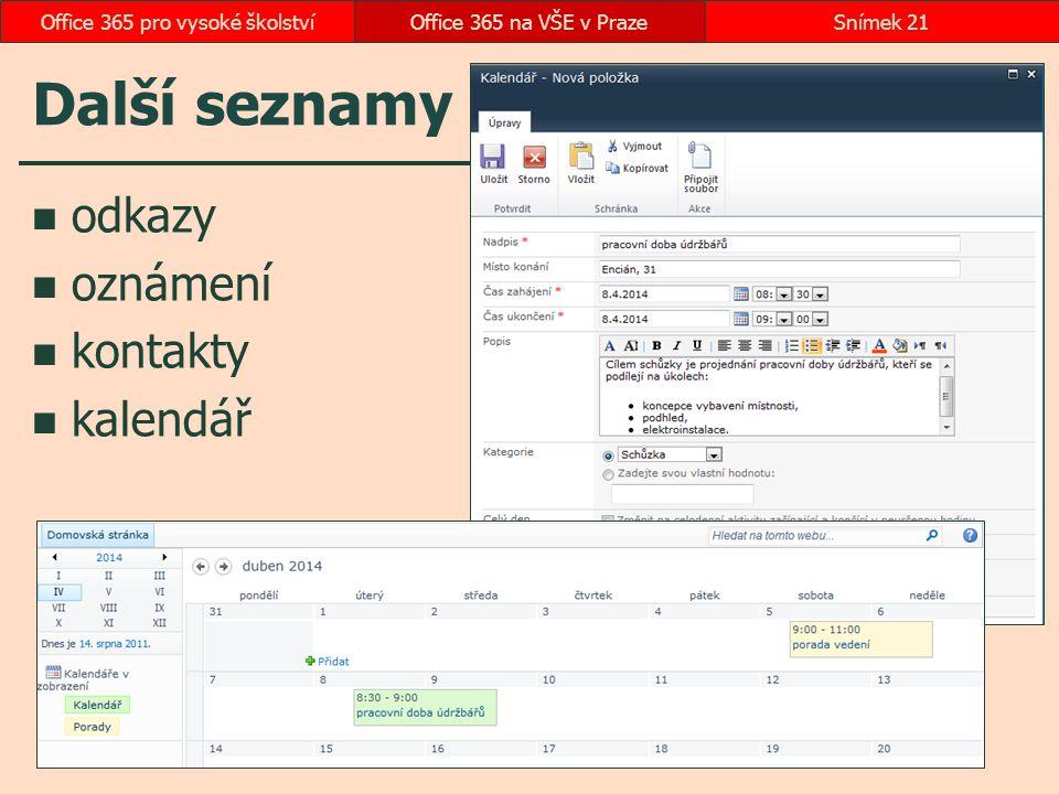 Další seznamy odkazy oznámení kontakty kalendář Office 365 na VŠE v PrazeSnímek 21Office 365 pro vysoké školství