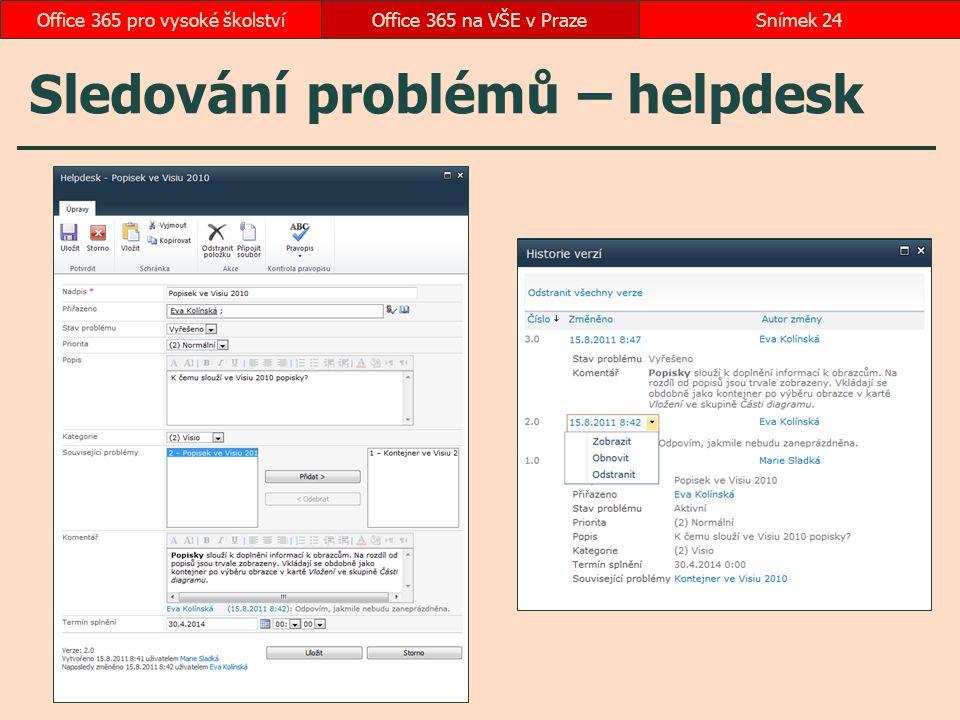 Sledování problémů – helpdesk Office 365 na VŠE v PrazeSnímek 24Office 365 pro vysoké školství