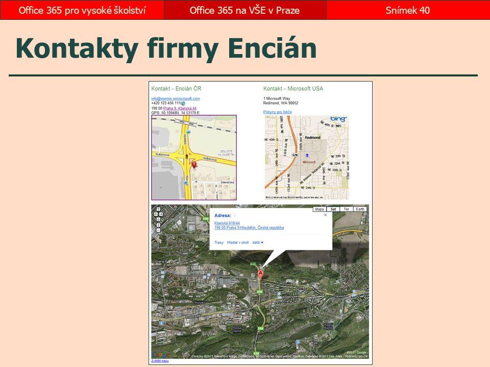 Kontakty firmy Encián Office 365 na VŠE v PrazeSnímek 40Office 365 pro vysoké školství