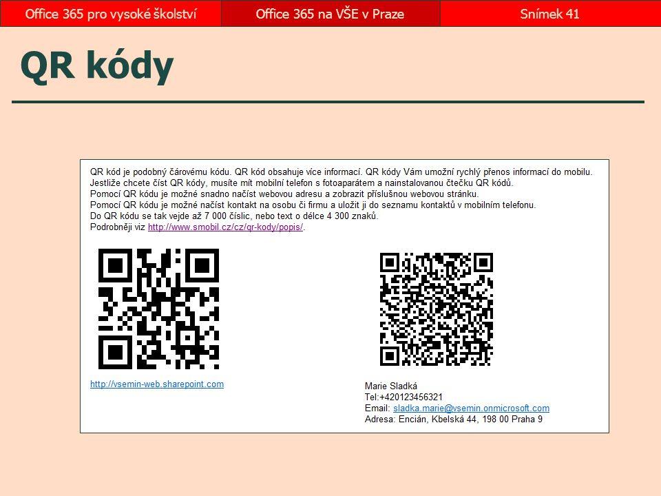 QR kódy Office 365 na VŠE v PrazeSnímek 41Office 365 pro vysoké školství