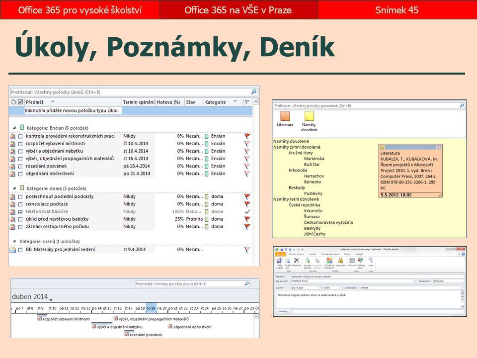 Úkoly, Poznámky, Deník Office 365 na VŠE v PrazeSnímek 45Office 365 pro vysoké školství