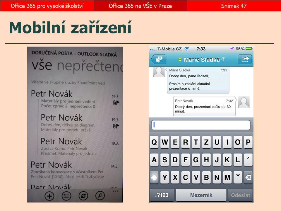 Mobilní zařízení Office 365 na VŠE v PrazeSnímek 47Office 365 pro vysoké školství