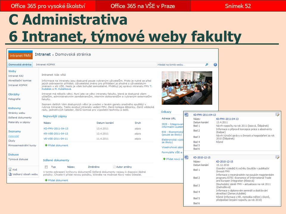 C Administrativa 6 Intranet, týmové weby fakulty Office 365 na VŠE v PrazeSnímek 52Office 365 pro vysoké školství