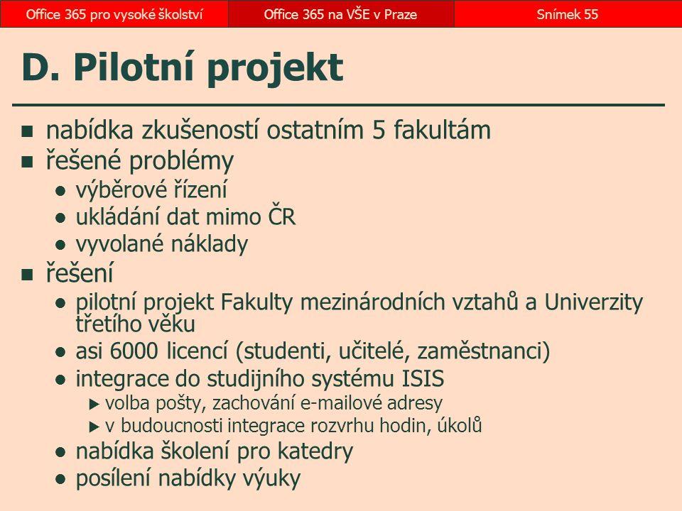 D. Pilotní projekt nabídka zkušeností ostatním 5 fakultám řešené problémy výběrové řízení ukládání dat mimo ČR vyvolané náklady řešení pilotní projekt