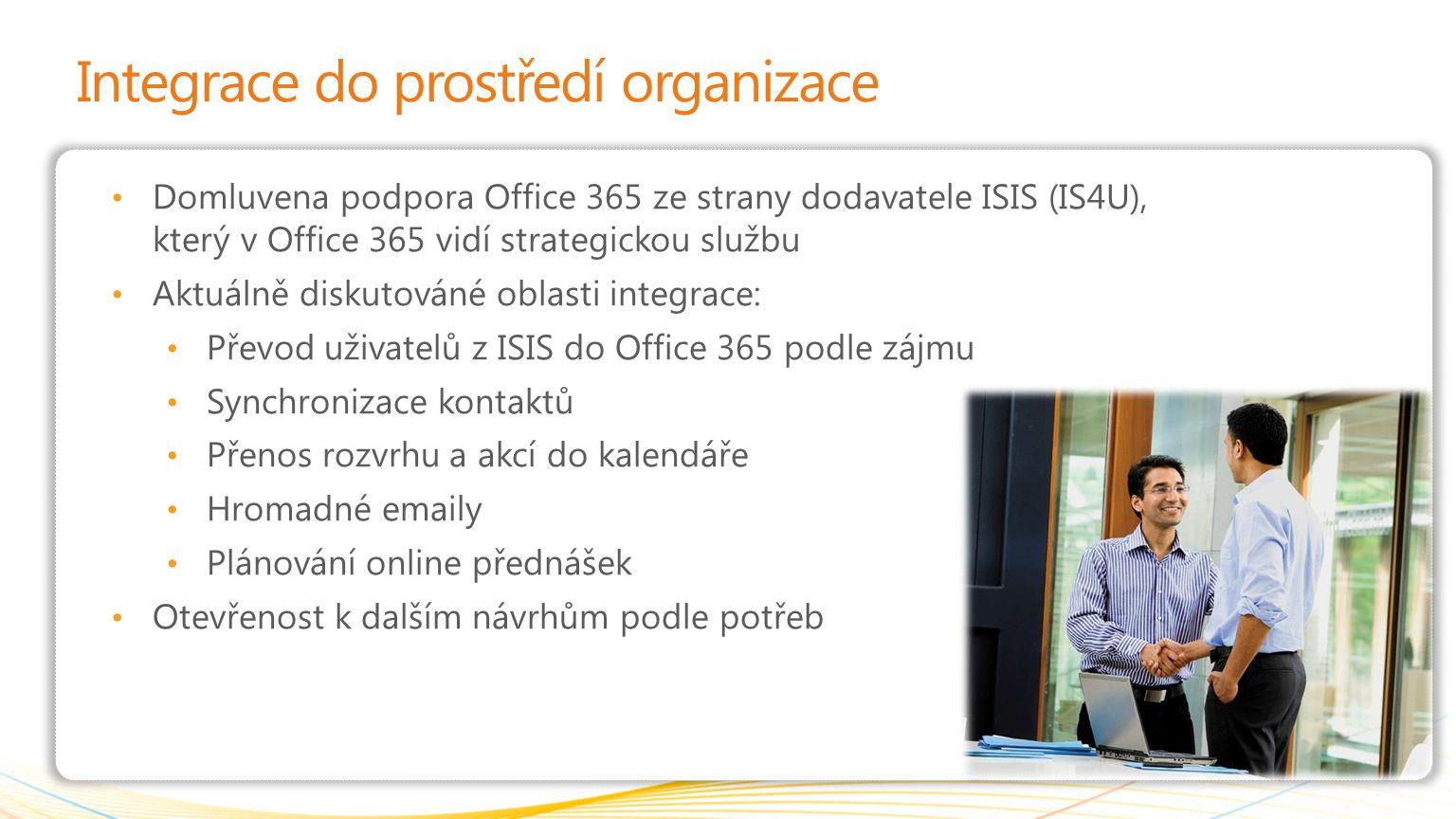Integrace do prostředí organizace Domluvena podpora Office 365 ze strany dodavatele ISIS (IS4U), který v Office 365 vidí strategickou službu Aktuálně