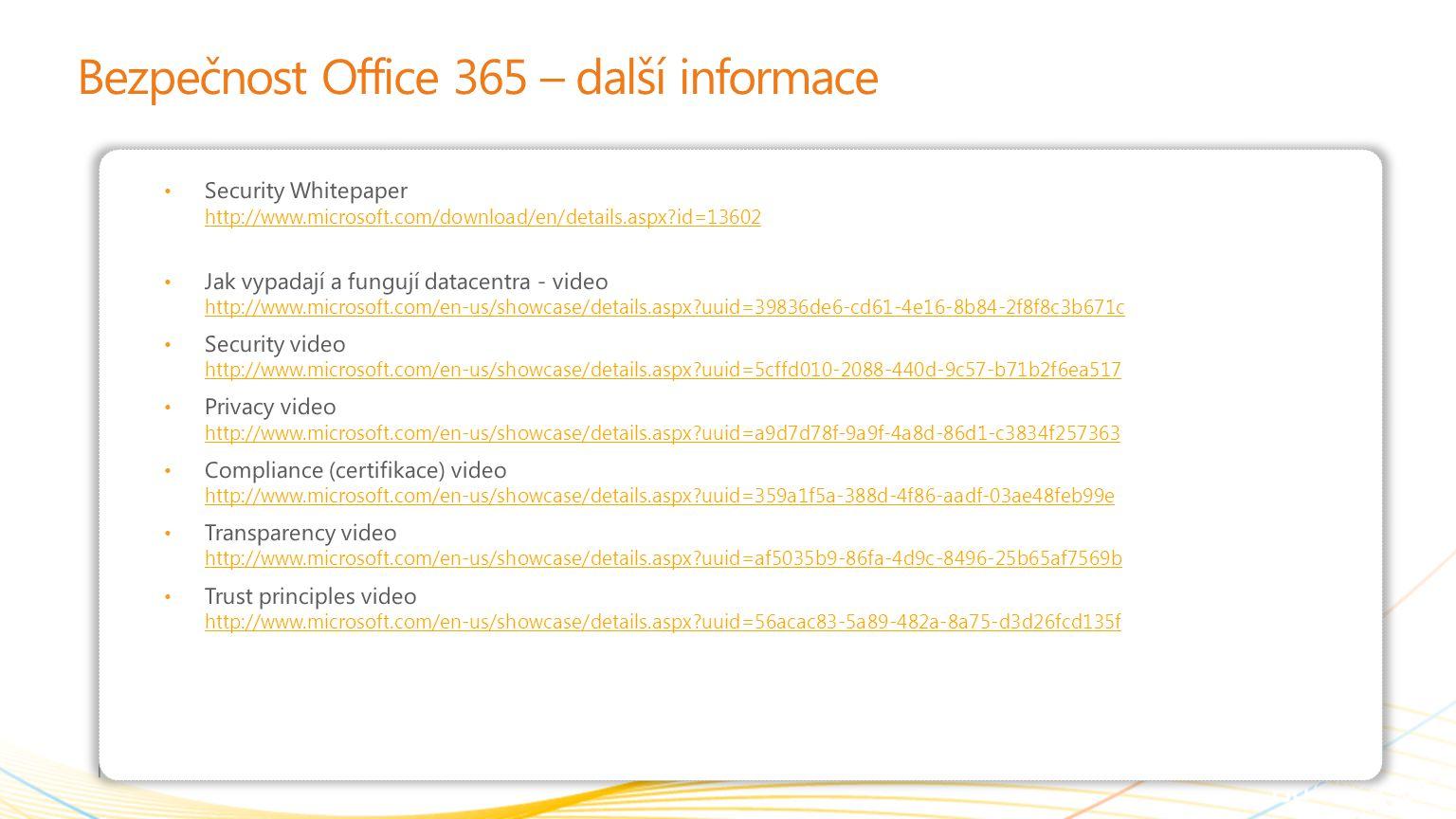 | Copyright© 2010 Microsoft Corporation Bezpečnost Office 365 – další informace Security Whitepaper http://www.microsoft.com/download/en/details.aspx?