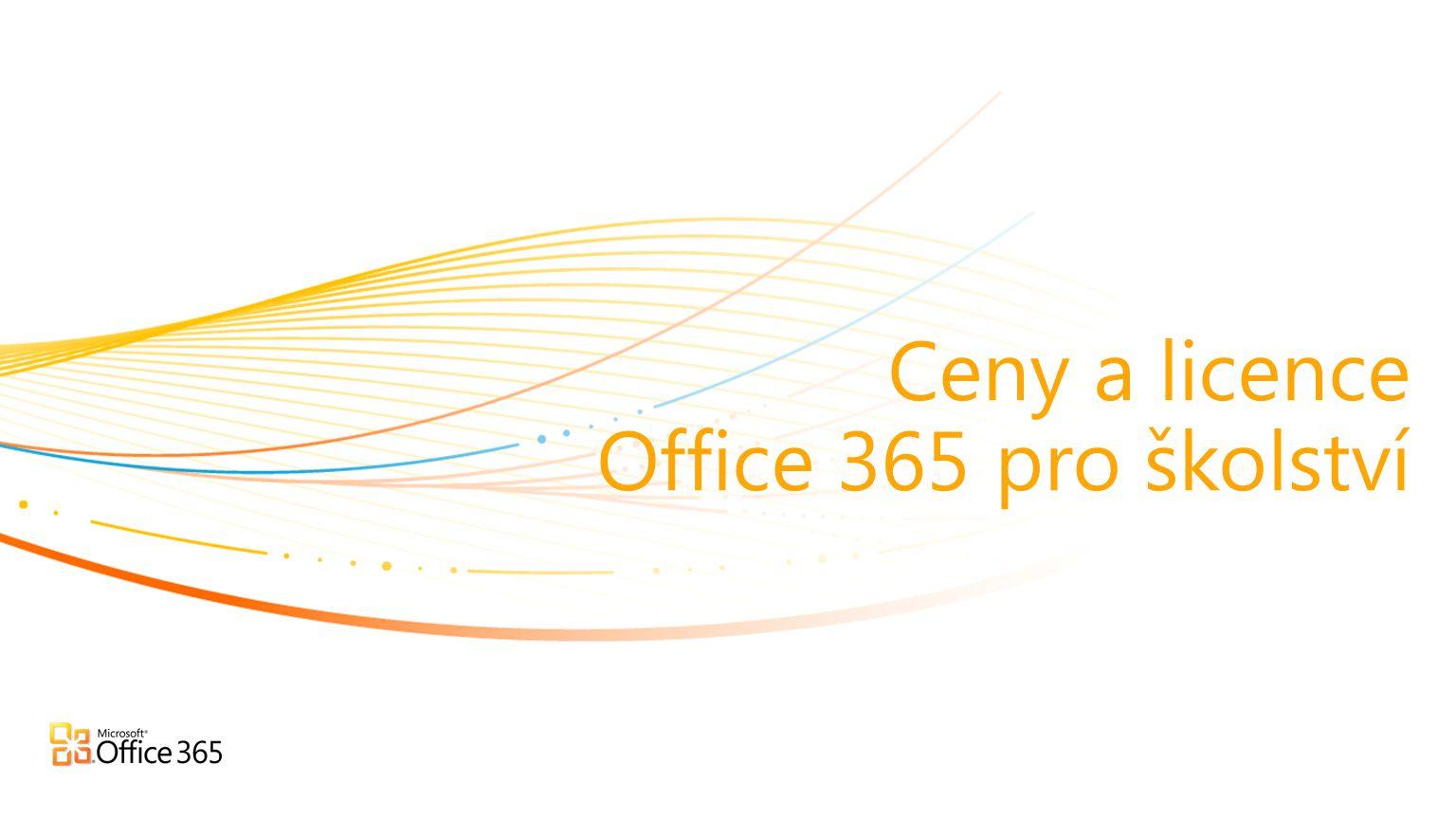 | Copyright© 2010 Microsoft Corporation Ceny Office 365 pro školství Je možné objednat libovolné množství licencí Plány lze libovolně kombinovat v libovolných množstvích