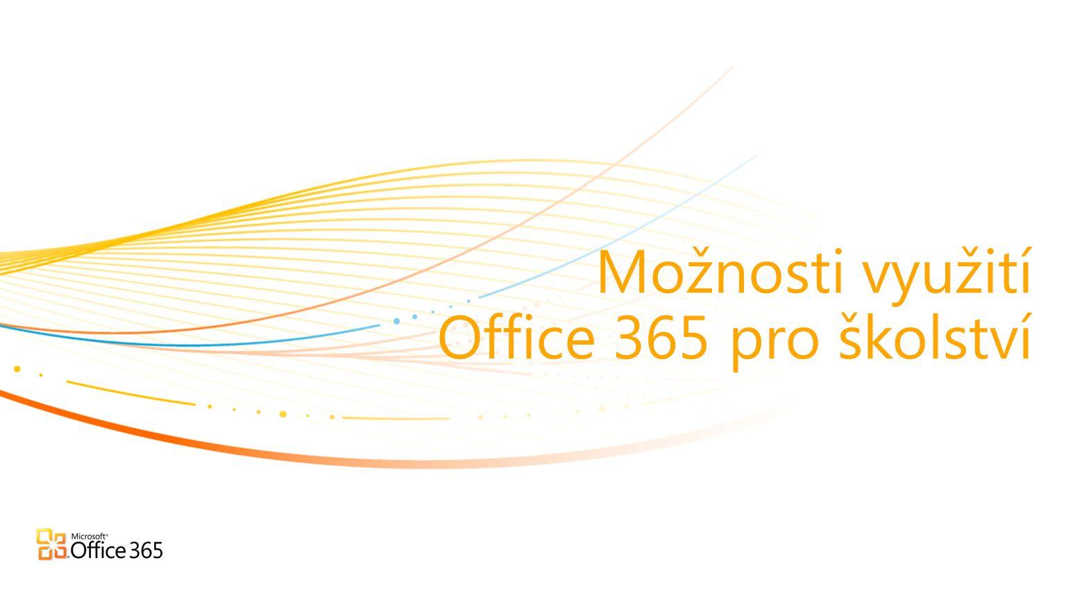 | Copyright© 2010 Microsoft Corporation NÍZKÉ NÁKLADYSPLNĚNÍ POTŘEB STUDENTŮ A PEDAGOGŮ Microsoft Office 365 přidaná hodnota pro vzdělávání VZDĚLÁVÁNÍ ODKUDKOLIV NEJVYŠŠÍ TŘÍDA BEZPEČNOSTI, SPOLEHLIVOSTI A OCHRANY DAT *Requires Microsoft Office 2007 or higher for best experience
