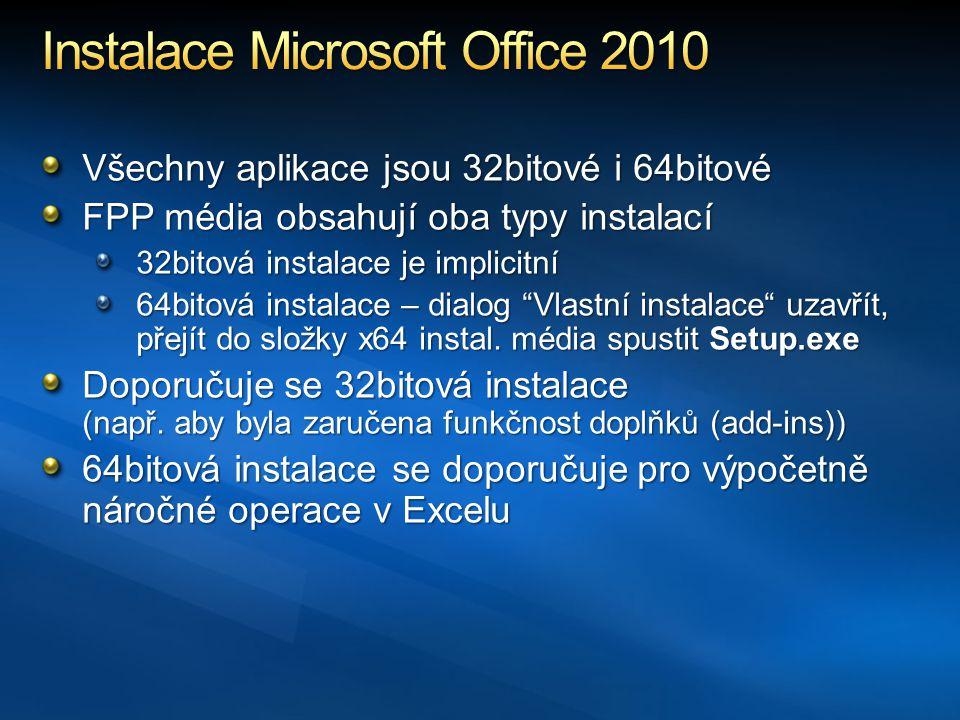 Všechny aplikace jsou 32bitové i 64bitové FPP média obsahují oba typy instalací 32bitová instalace je implicitní 64bitová instalace – dialog Vlastní instalace uzavřít, přejít do složky x64 instal.