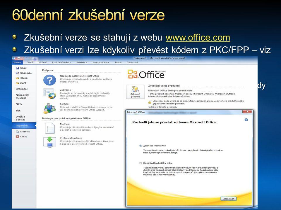 Zkušební verze se stahují z webu www.office.com www.office.com Zkušební verzi lze kdykoliv převést kódem z PKC/FPP – viz Download zk.