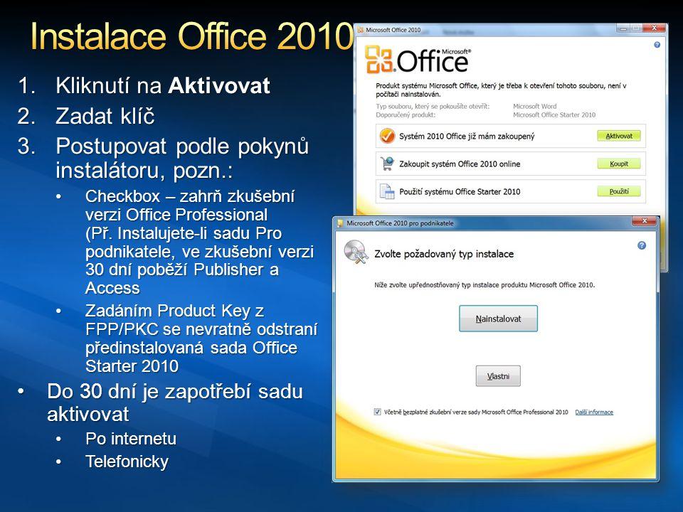 1.Kliknutí na Aktivovat 2.Zadat klíč 3.Postupovat podle pokynů instalátoru, pozn.: Checkbox – zahrň zkušební verzi Office Professional (Př.