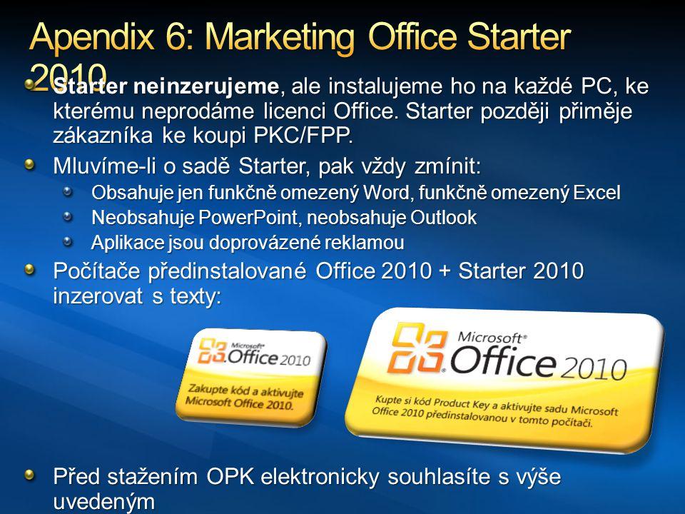 Starter neinzerujeme, ale instalujeme ho na každé PC, ke kterému neprodáme licenci Office.