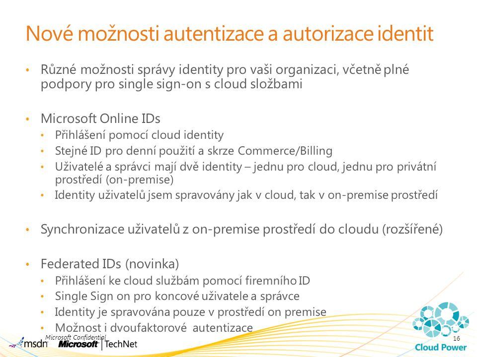 Nové možnosti autentizace a autorizace identit Různé možnosti správy identity pro vaši organizaci, včetně plné podpory pro single sign-on s cloud slož