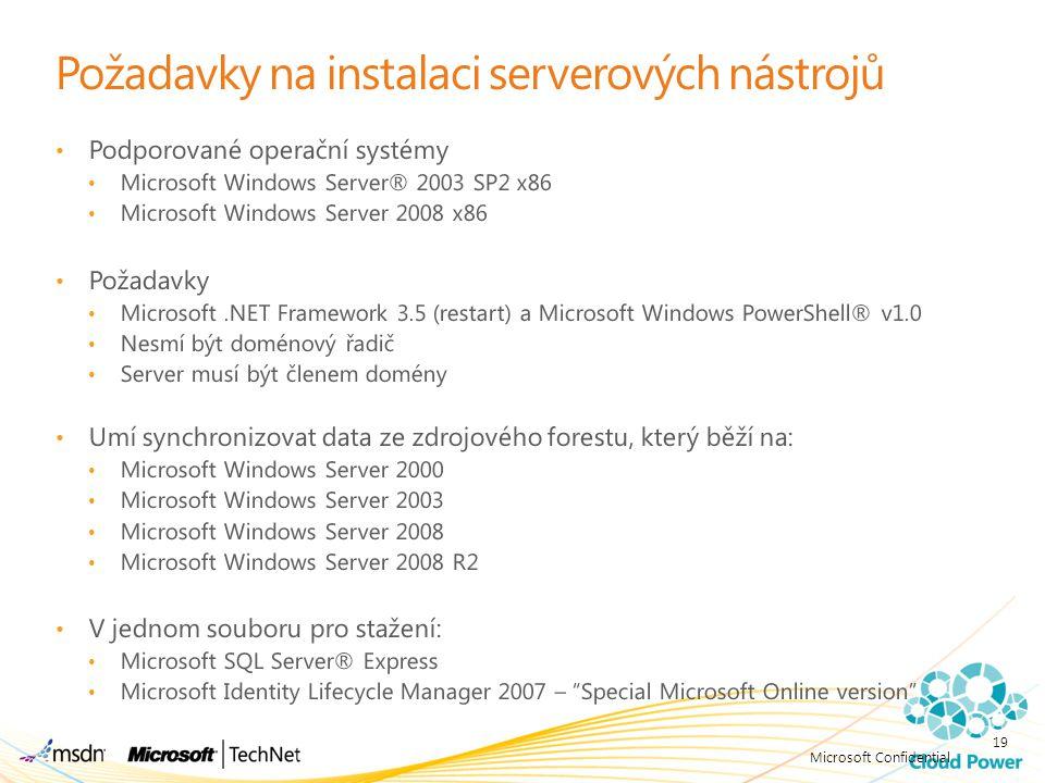 Požadavky na instalaci serverových nástrojů Podporované operační systémy Microsoft Windows Server® 2003 SP2 x86 Microsoft Windows Server 2008 x86 Poža