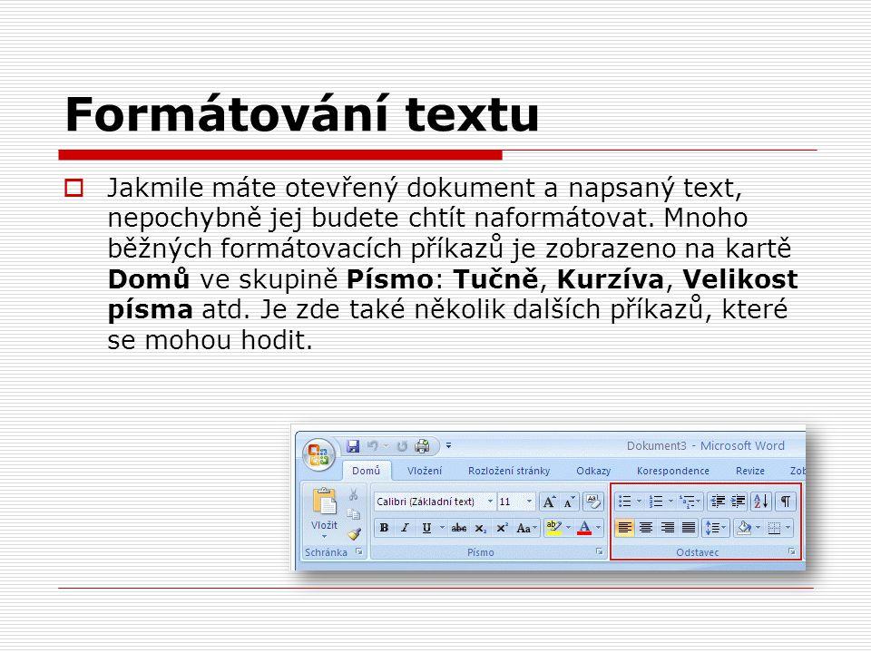 Formátování textu  Jakmile máte otevřený dokument a napsaný text, nepochybně jej budete chtít naformátovat. Mnoho běžných formátovacích příkazů je zo