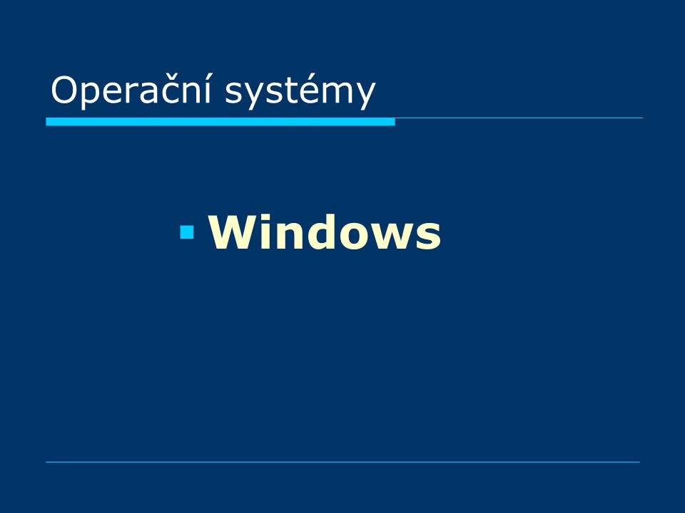 Operační systémy – MS Windows Windows 3.1 Pro Windows for Workgroups (3.11) bylo minimum 386 a 4 MB RAM.