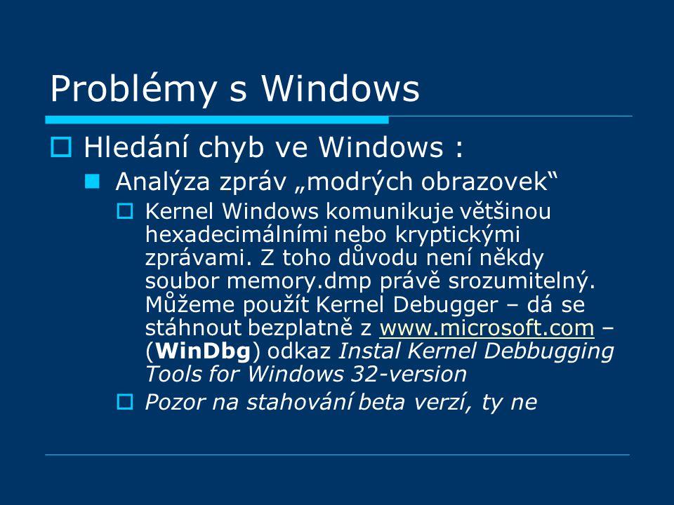 """ Hledání chyb ve Windows : Analýza zpráv """"modrých obrazovek  Kernel Windows komunikuje většinou hexadecimálními nebo kryptickými zprávami."""