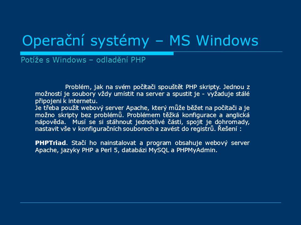 Operační systémy – MS Windows Problém, jak na svém počítači spouštět PHP skripty.