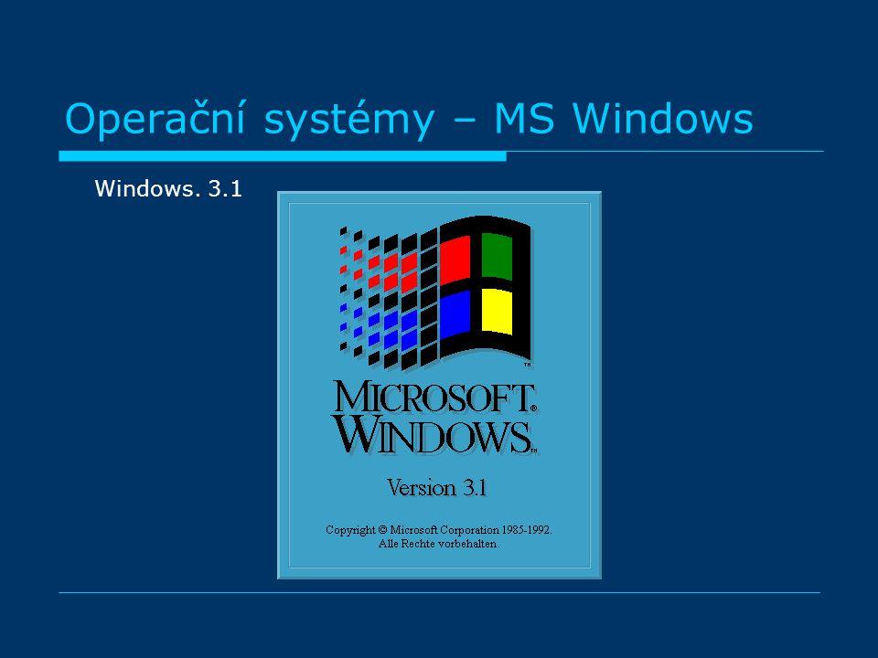 Operační systémy – MS Windows Windows. 3.1
