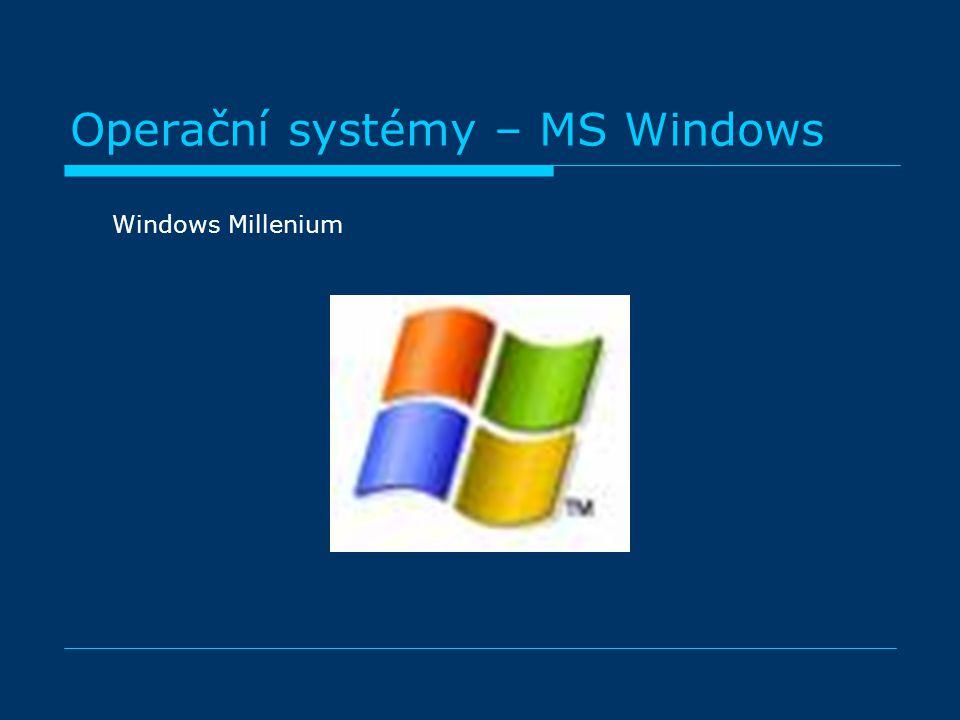 Operační systémy – MS Windows Windows Millenium