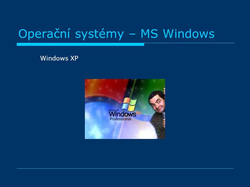 Operační systémy – MS Windows Windows XP