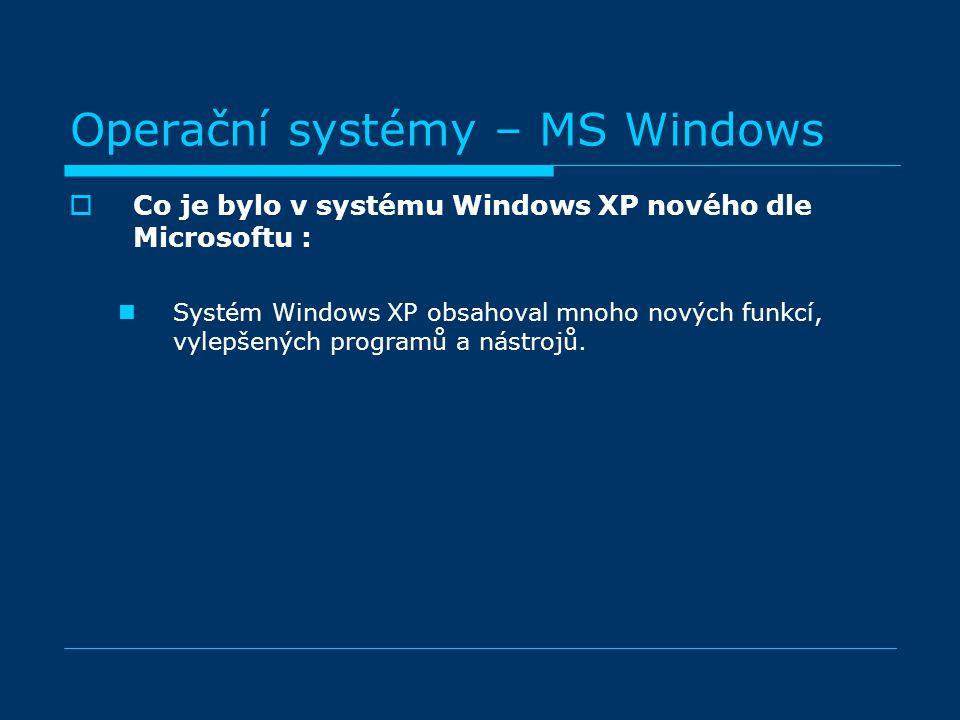 CCo je bylo v systému Windows XP nového dle Microsoftu : Systém Windows XP obsahoval mnoho nových funkcí, vylepšených programů a nástrojů.