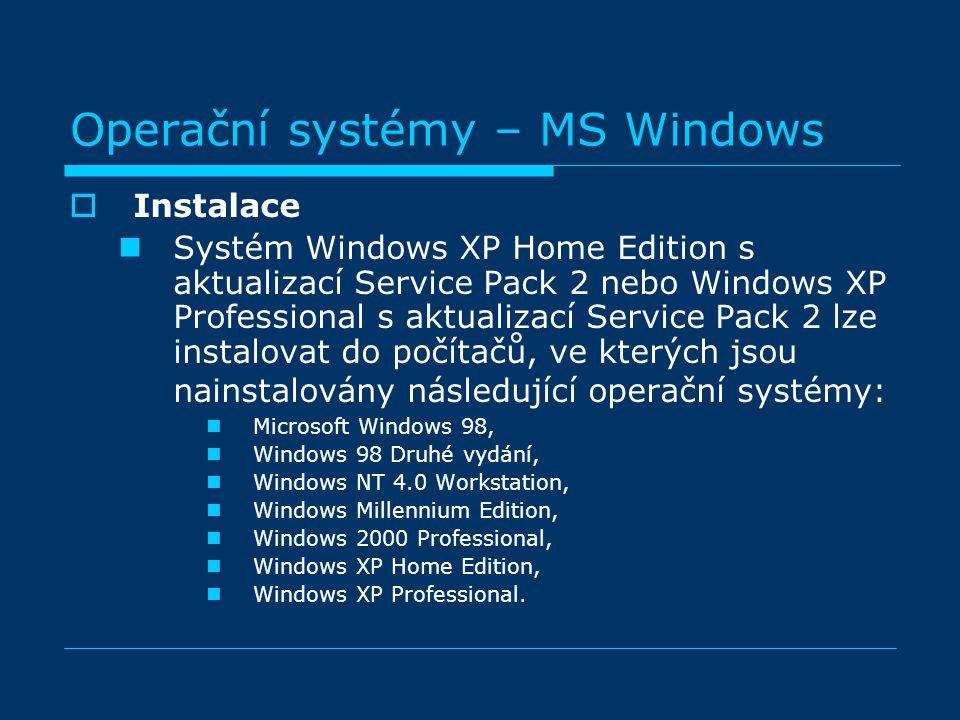 IInstalace Systém Windows XP Home Edition s aktualizací Service Pack 2 nebo Windows XP Professional s aktualizací Service Pack 2 lze instalovat do počítačů, ve kterých jsou nainstalovány následující operační systémy: Microsoft Windows 98, Windows 98 Druhé vydání, Windows NT 4.0 Workstation, Windows Millennium Edition, Windows 2000 Professional, Windows XP Home Edition, Windows XP Professional.