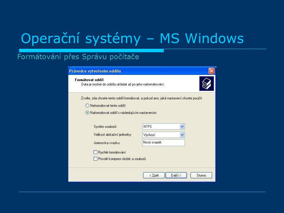 Operační systémy – MS Windows Formátování přes Správu počítače
