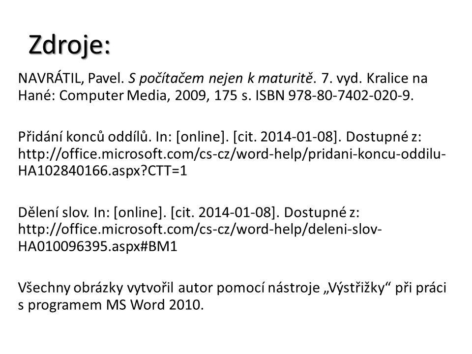 Zdroje: NAVRÁTIL, Pavel. S počítačem nejen k maturitě. 7. vyd. Kralice na Hané: Computer Media, 2009, 175 s. ISBN 978-80-7402-020-9. Přidání konců odd